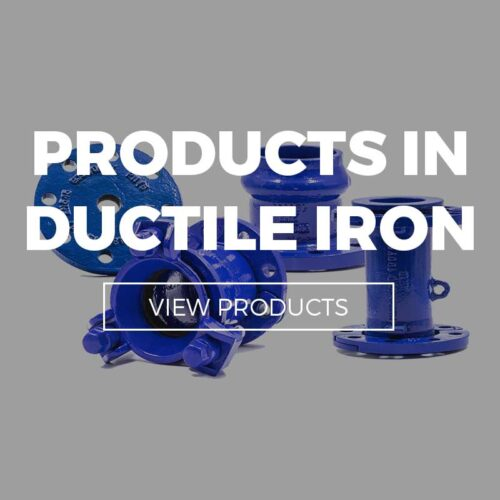 PRODUCTS IN DUCTILE IRON